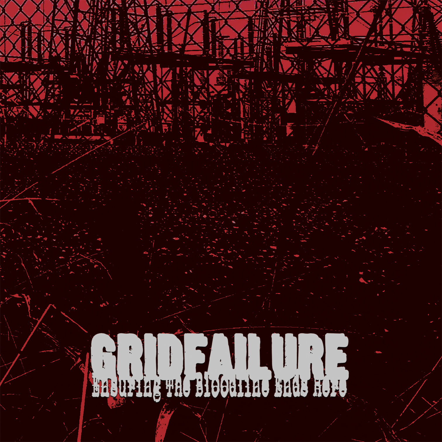 GRIDFAILURE Ensuring The Bloodline Ends Here cover crop WEB